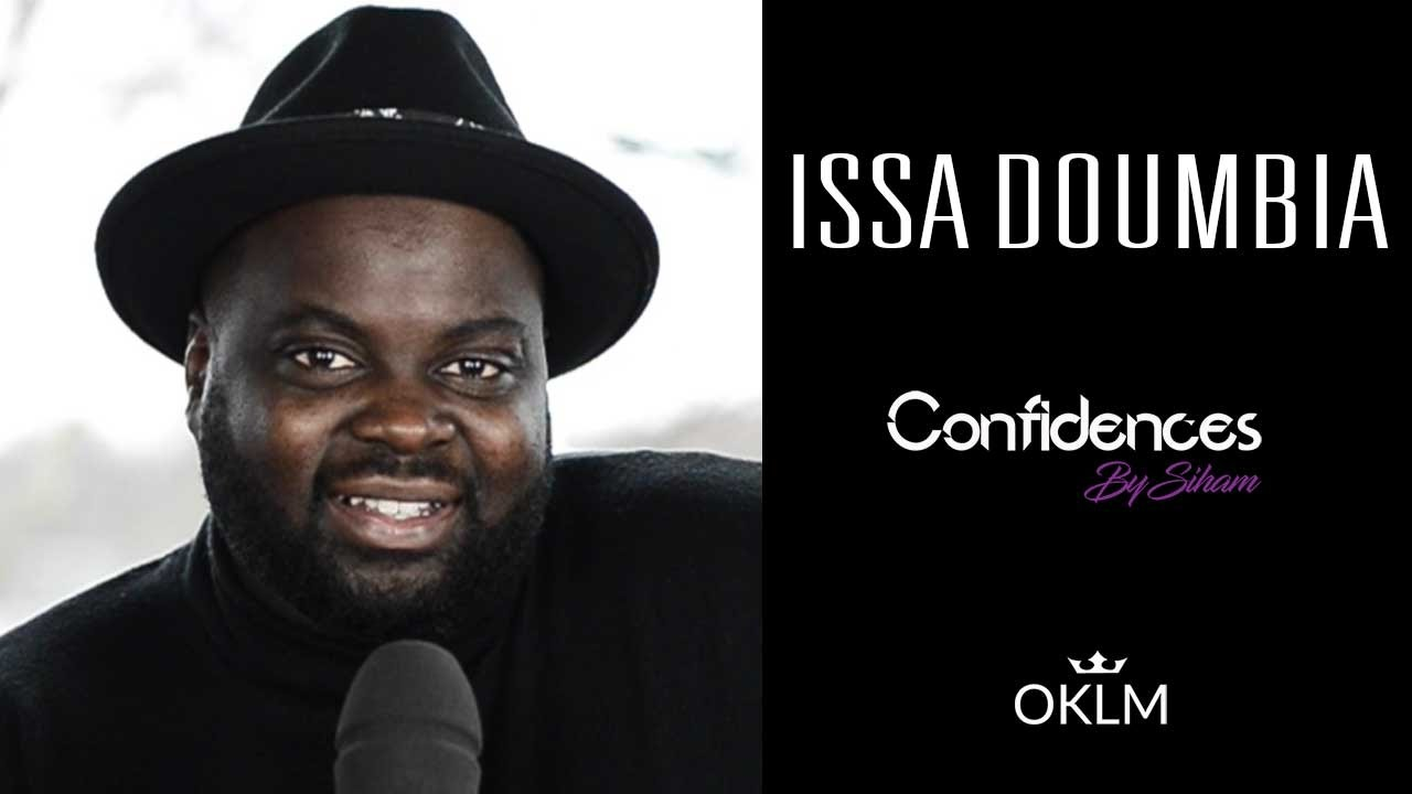 ISSA DOUMBIA - Confidences By Siham (Interview)