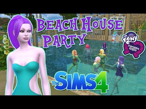 The Sims 4: My Little Pony ~ Beach House Party Let's Play