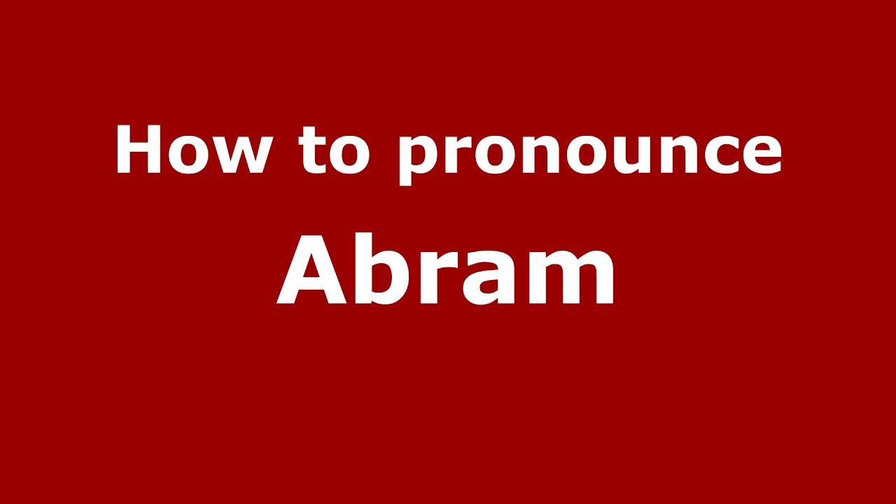 How to pronounce Abram (American English/US) - PronounceNames com