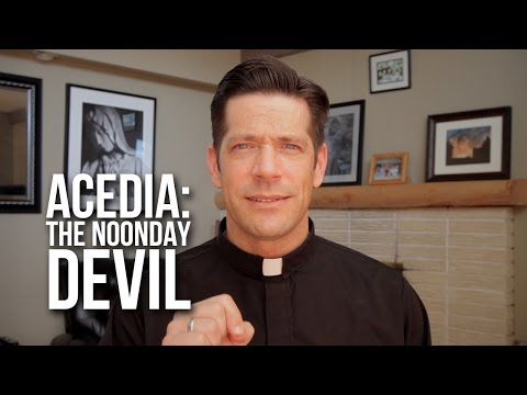 Acedia: The Noonday Devil