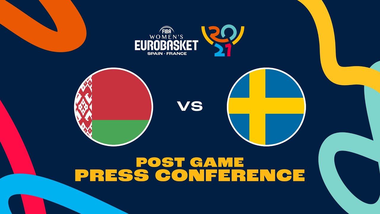 Belarus v Sweden - Press Conference   FIBA Women's EuroBasket 2021 Final Round