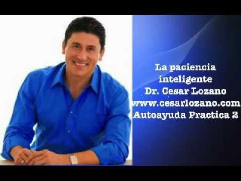 La paciencia inteligente-Dr. Cesar Lozano