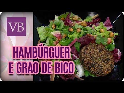 Hambúrguer Funcional e Petisco de Grão de Bico - Você Bonita (16/08/17)