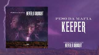 Peso Da Mafia - Keeper ( Audio)