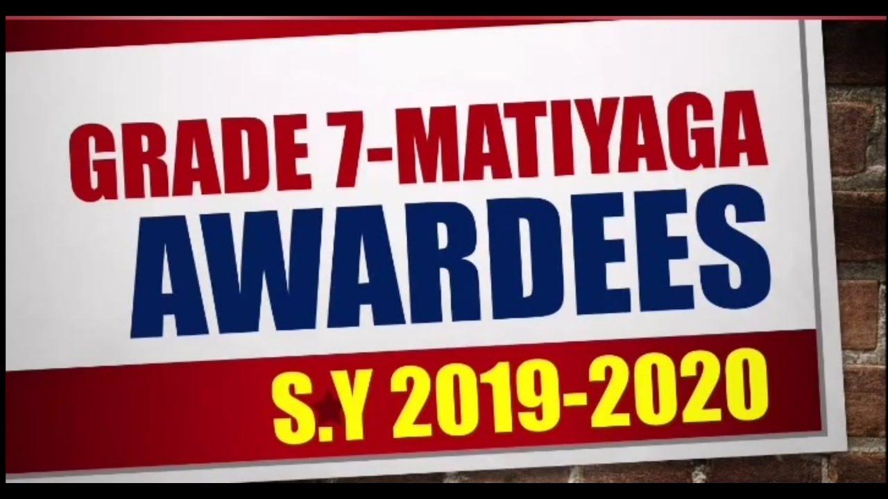 Grade 7-Matiyaga Academic & Conduct Awardees