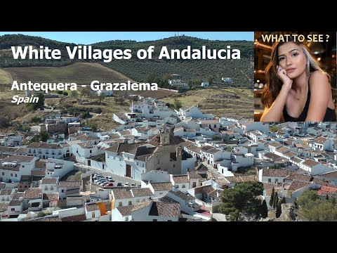 WHAT TO SEE : White Villages of Andalucia, Antequera, Grazalema