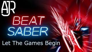 Beat Saber: AJR - Let the Games Begin