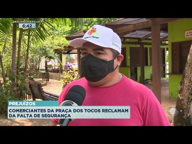 PREJUÍZOS: COMERCIANTES DA PRAÇA DOS TOCOS RECLAMAM DA FALTA DE SEGURANÇA