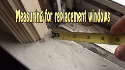 Measuring for replacement windows