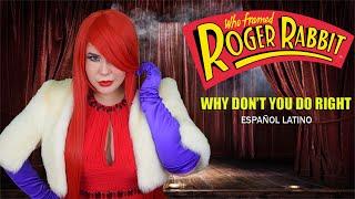 Why don't you do right-Jessica Rabbit/Amanda Flores (Cover español latino)