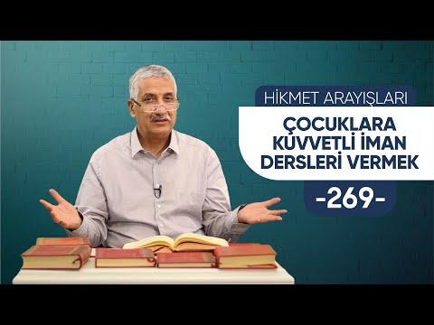 ÇOCUKLARA DOĞDUKLARI ANDAN İTİBAREN KUVVETLİ İMAN DERSLERİ VERMEK - HİKMET ARAYIŞLARI - 269 -