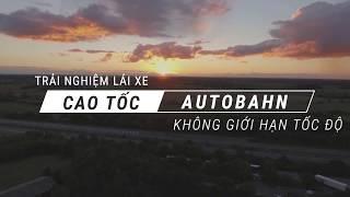 Autobahn: đường cao tốc không giới hạn tốc độ