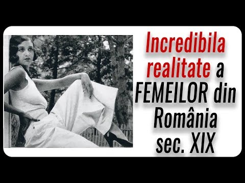 Incredibila realitate a FEMEILOR din România sec. XIX