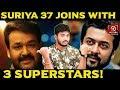 Suriya Gets Bollywood, Mollywood and Tollywood Superstars for Suriya37   KV Anand   Harris Jayaraj