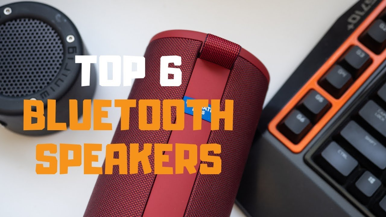 Best Bluetooth Speaker in 2019 - Top 6 Bluetooth Speakers Review