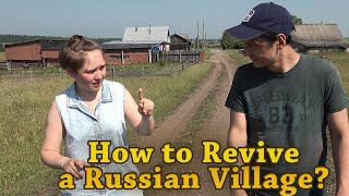 How to Revive a Russian village - A day in the Russian Countryside