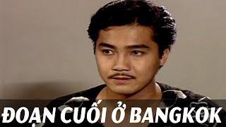 Phim Việt Nam Hay Nhất - Đoạn Cuối Ở Bangkok | Phim việt nam mới nhất tuyển chọn