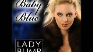 "Baby Blue - ""Lady Bump"""