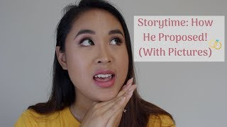 Storytime: My Proposal Story (w/ pictures)! #storytime