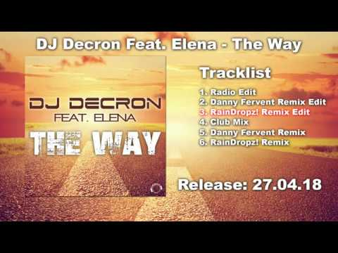 DJ Decron feat. Elena - The Way (RainDropz! Remix Edit)