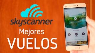 Cómo conseguir los mejores vuelos y precios con Skyscanner iOS y Android