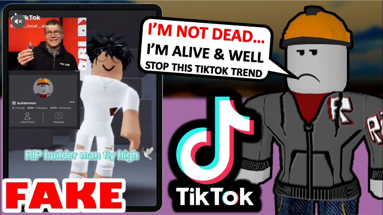 Builderman is not dead... STOP THIS TIKTOK TREND ROBLOX