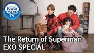 The Return of Superman EXO SPECIAL | 슈퍼맨이 돌아왔다 EXO 스페셜