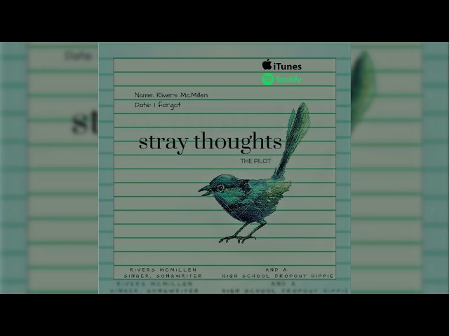 Stray Thoughts   Rivers McMillen