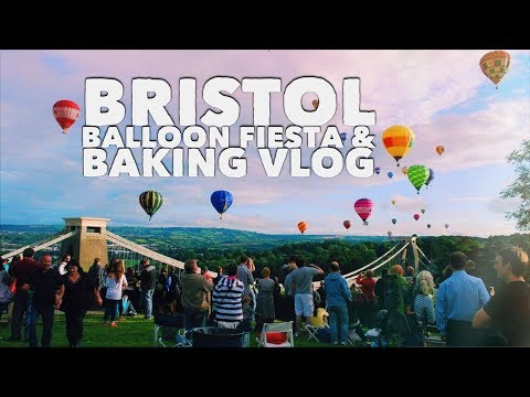 BRISTOL BALLOON FIESTA & BAKING | VLOG 2