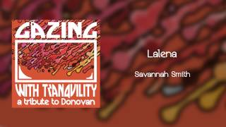 Lalena - Savannah Smith - Gazing With Tranquility