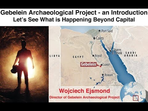 """""""Gebelein Archaeological Project - an Introduction"""""""