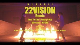 DJ KANJI - 22VISION(Remix) [feat. Yo-Sea & Young Coco]