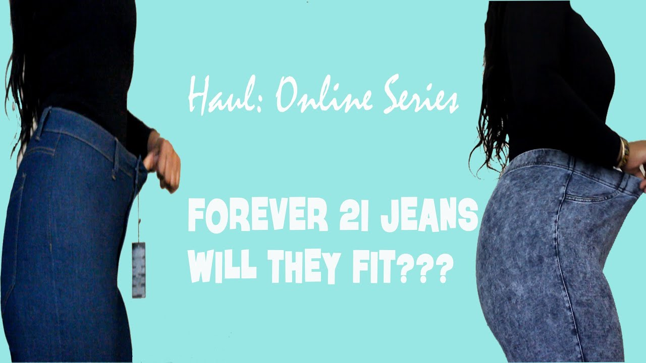 Will They Fit? Forever 21  Jeans :Online Shopping Series: - YouTube