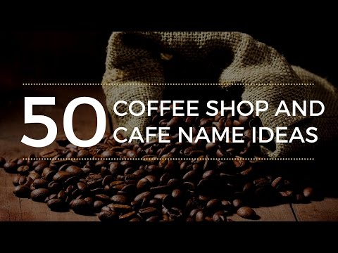 50 Coffee Shop & Café Name Ideas – Fresh & Inspiring Name Ideas for Your Coffee Shop