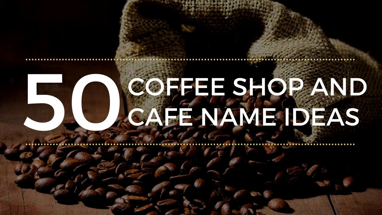 50 coffee shop caf name ideas fresh inspiring name ideas for your coffee shop