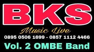 Download BKS Vol. 2 Bukan Yang Pertama - Dhea & Ayu (cabe rawit) feat OMBE Band