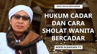 Hukum Cadar dan Cara Sholat Wanita Bercadar  - Buya Yahya Menjawab
