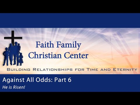 Against All Odds Part 6: He is Risen!