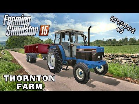 Let's Play Farming Simulator 2015   Thornton Farm   Episode 49