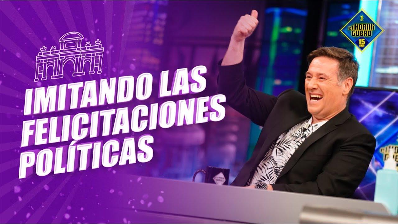 Las felicitaciones políticas según Carlos Latre - El Hormiguero