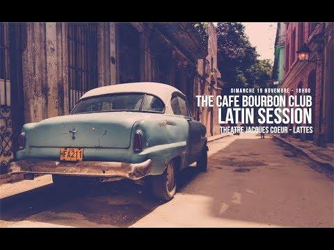 The Café Bourbon Club - Latin Session