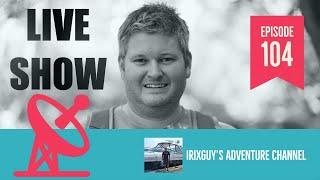 IrixGuy's Live Show – Episode 104