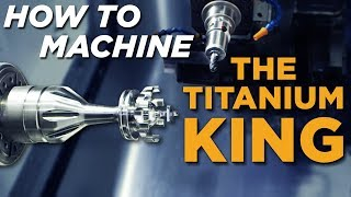 MasterClass Tutorial - CNC Machining the Titanium King on an NLX-2500 / DMG MORI