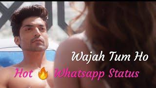 Wajah Tum Ho Hot 🔥 WhatsApp status 💋