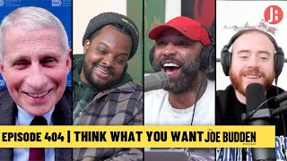 The Joe Budden Podcast Episode 404 | Think What You Want