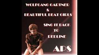 Wolfgang Gartner & Beautiful Beat Girls - Sing It Back To Redline (APS Mashup)