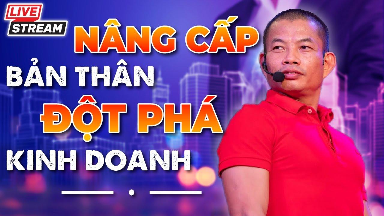 Talk show: NÂNG CẤP BẢN THÂN - ĐỘT PHÁ KINH DOANH