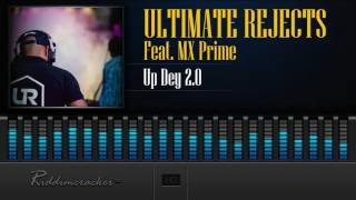 ultimate rejects feat mx prime up dey 2 0 2016 release hd