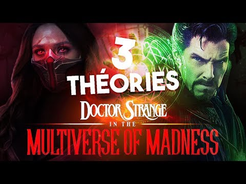 3 THÉORIES sur DOCTOR STRANGE IN THE MULTIVERSE OF MADNESS