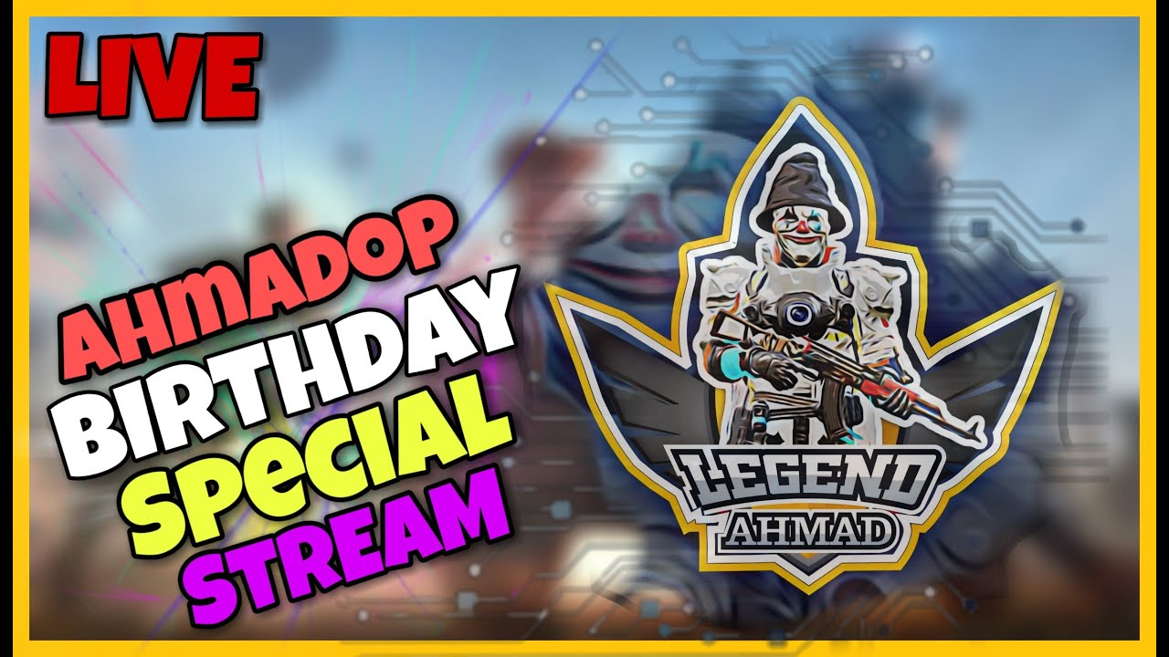 Birthday Special Stream | Meet-up | LegendAhmad